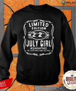 Limited Edition July Girl #Quarantined The Year When Shot Got Real Sweatshirt