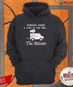 Needs A Ride In The Van The Ativan 2020 Hoodie