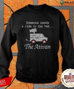 Needs A Ride In The Van The Ativan 2020 Sweatshirt