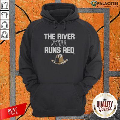 The River Still Runs Red Hoodie