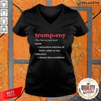 Trump.Er.Y Noun Attractive Articles Of Hittle Value Or Use Adiective V-neck