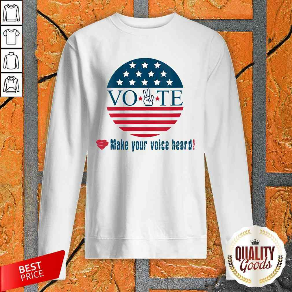 Awesome Make Your Voice Heard Vote Election Heart Sweatshirt-Design By Palacetee.com