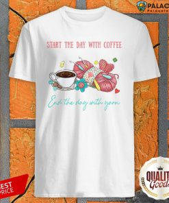 Crochet Start The Day With Coffee End The Day With Yarn Shirt-Design By Palacetee.com