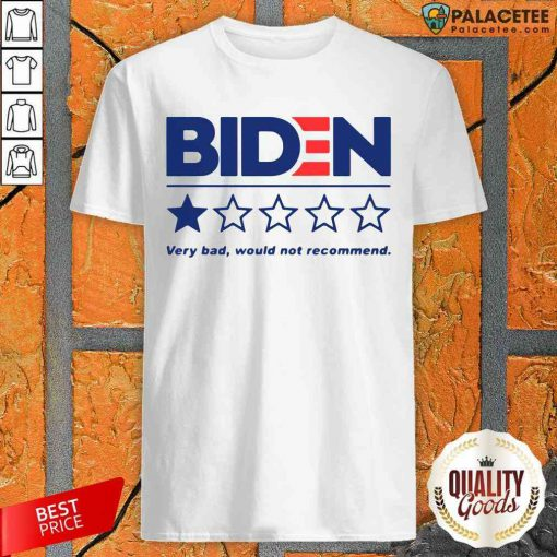 Hot Biden Very Bad Would Not Recommend Shirt-Design By Palacetee.com
