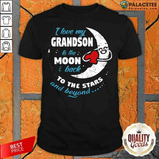 I Love My Grandson To My Moon And Back To The Stars And Beyond Shirt-Design By Palacetee.com