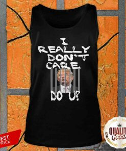 Official I Really Don't Care Do You Tank Top-Design By Palacetee.com