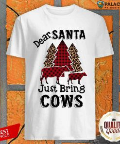 Premium Dear Santa Just Bring Cows Tree Shirt-Design By Palacetee.com
