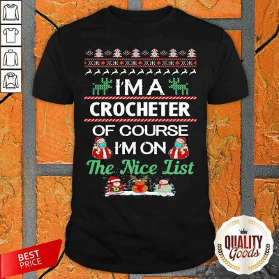 Santa Face Mask I'm A Crocheter Of Course I'm On The Nice List Ugly Christmas Shirt-Design By Palacetee.com