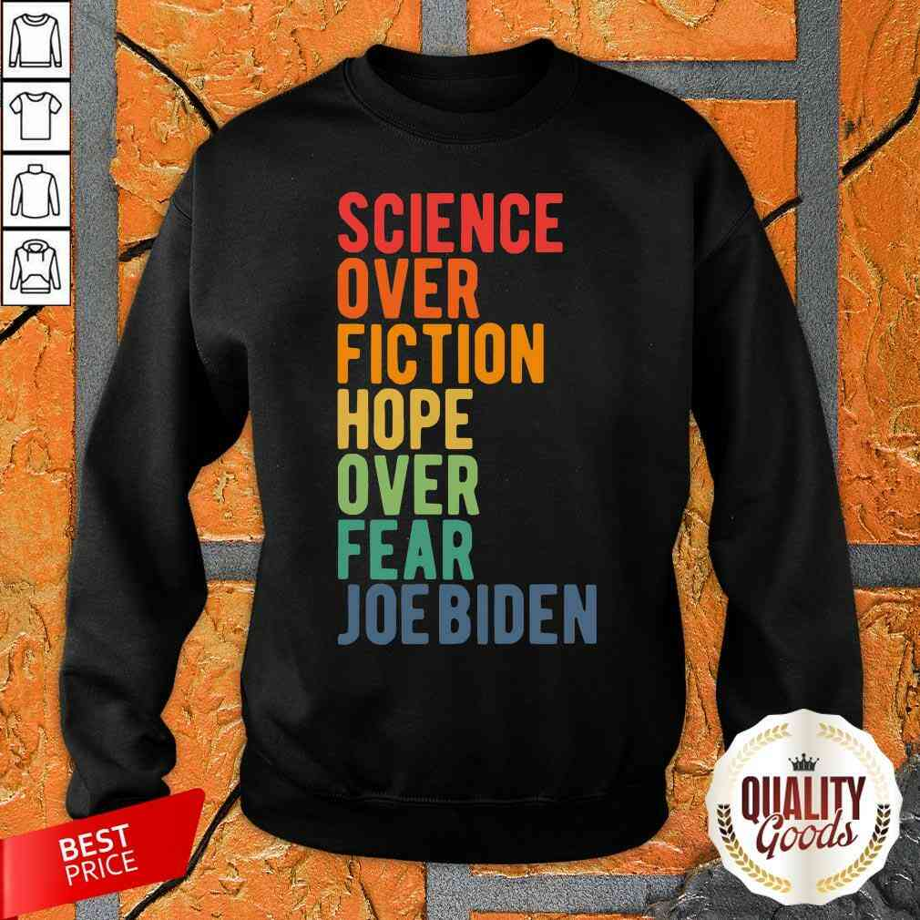 Science Over Fiction Hope Over Fear Joe Biden Vintage Sweatshirt-Design By Palacetee.com