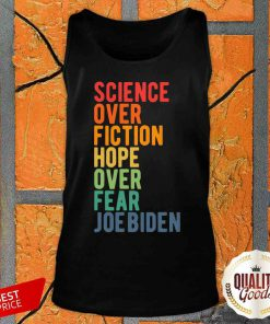 Science Over Fiction Hope Over Fear Joe Biden Vintage Tank Top-Design By Palacetee.com