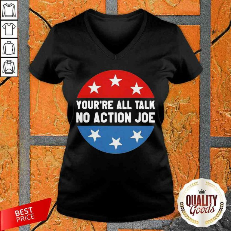 You'Re All Talk No Action Joe Funny V-neck-Design By Palacetee.com