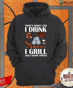 Busch Light That'S What I Do I Drink I Grill And I Know Things Hoodie-Design By Palacetee.com