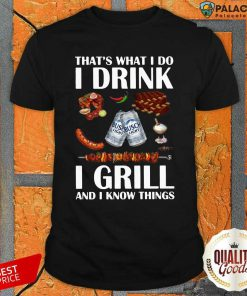 Busch Light That'S What I Do I Drink I Grill And I Know Things Shirt-Design By Palacetee.com