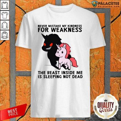 Never Mistake My Kindness For Weakness The Beast Inside Me Is Sleeping Not Dead Shirt-Design By Palacetee.com