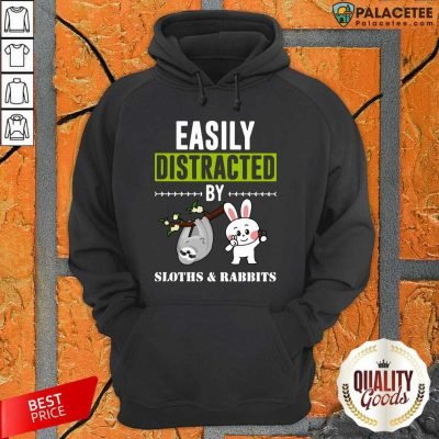 Easily Distracted By Sloths Lover Design Cute Rabbits Hoodie-Design By Palacetee.com