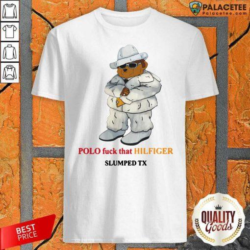 Polo Fuck That Hilfiger Slumped TX Shirt-Design By Palacetee.com