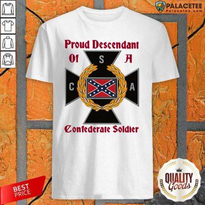 CNA Proud Descendant Of A Confederate Soldier Shirt-Design By Palacetee.com