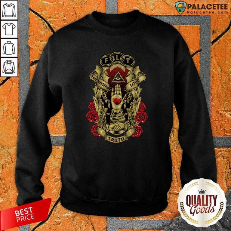FLT Friendship Love Truth Sweatshirt-Design By Palacetee.com
