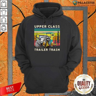 Excellent Raccoons And Opossums Upper Class Trailer Trash Hoodie