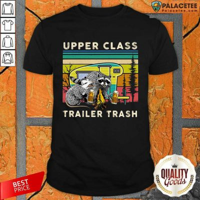 Excellent Raccoons And Opossums Upper Class Trailer Trash Shirt