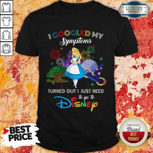 Happy Alice I Googled My Symptoms Disney Shirt
