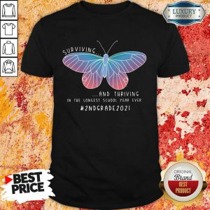 Butterfly Surviving And Thriving In The Longest School Year Ever 2nd Grade 2021 Shirt