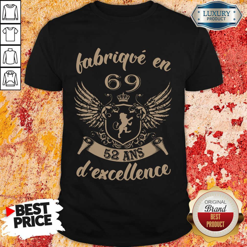 Hot Fabrique En 69 52 Ans D'excellence Shirt