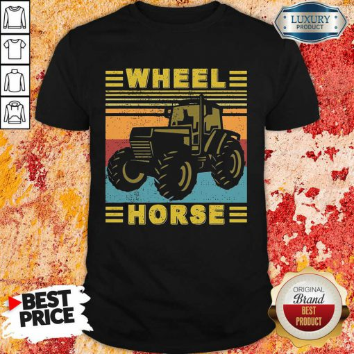 Top Farmer Wheel Horse Shirt