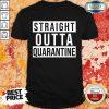 Top Straight Outta Quarantine Shirt